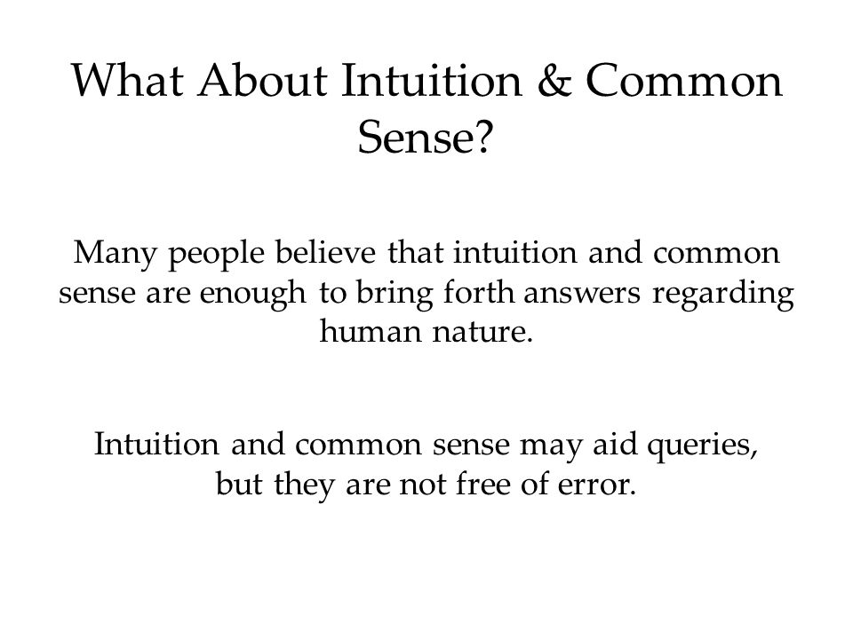 What About Intuition & Common Sense.
