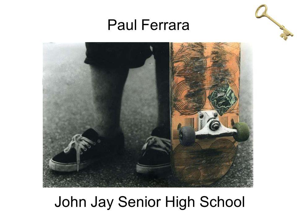 Paul Ferrara John Jay Senior High School