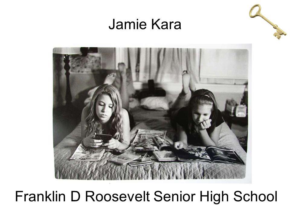 Jamie Kara Franklin D Roosevelt Senior High School