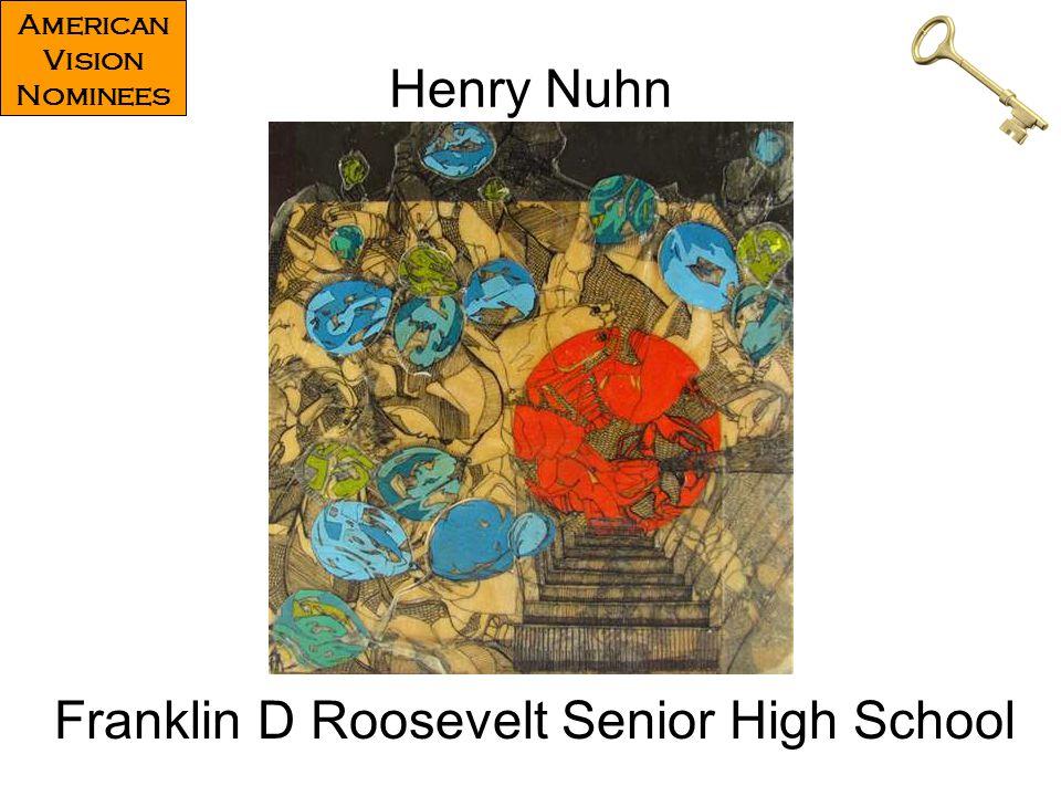 Henry Nuhn Franklin D Roosevelt Senior High School American Vision Nominees
