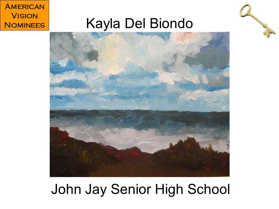 Kayla Del Biondo John Jay Senior High School American Vision Nominees