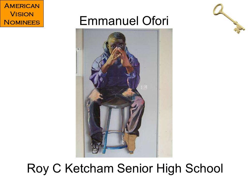 Emmanuel Ofori Roy C Ketcham Senior High School American Vision Nominees