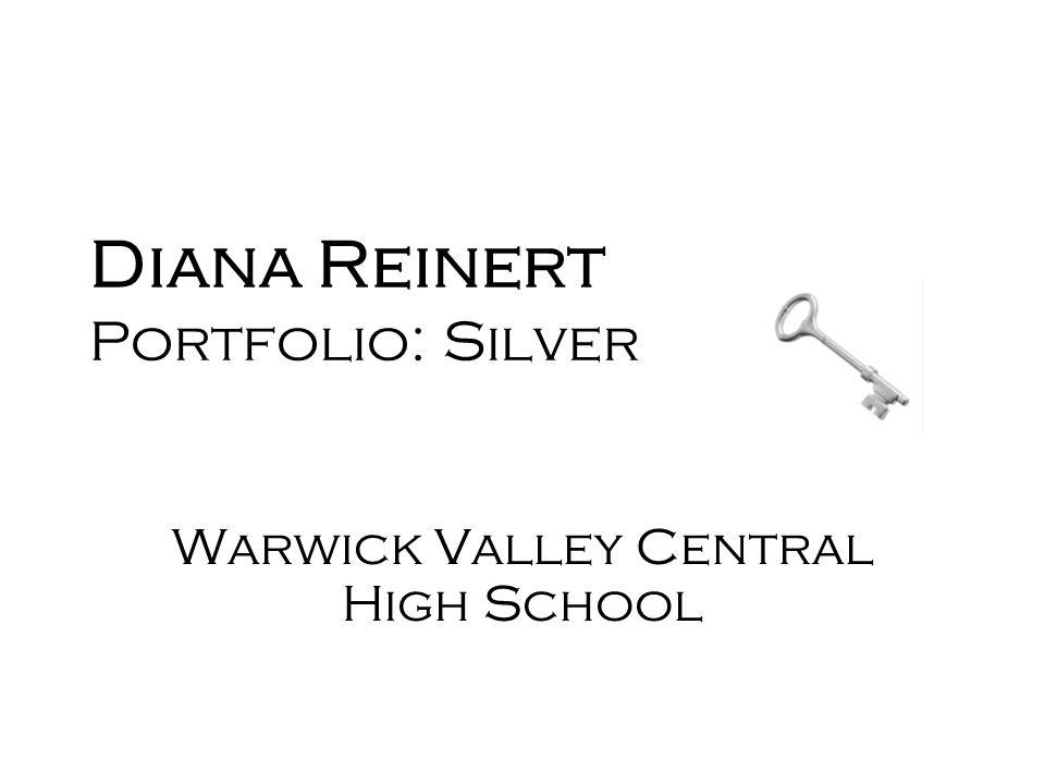 Diana Reinert Portfolio: Silver Warwick Valley Central High School