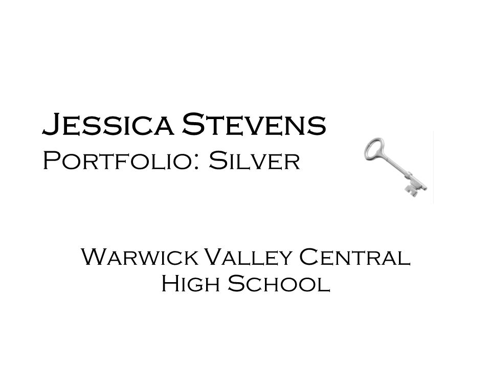 Jessica Stevens Portfolio: Silver Warwick Valley Central High School