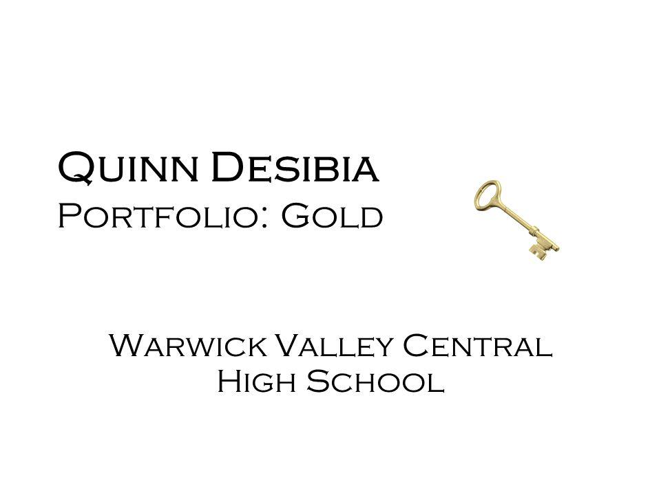 Quinn Desibia Portfolio: Gold Warwick Valley Central High School