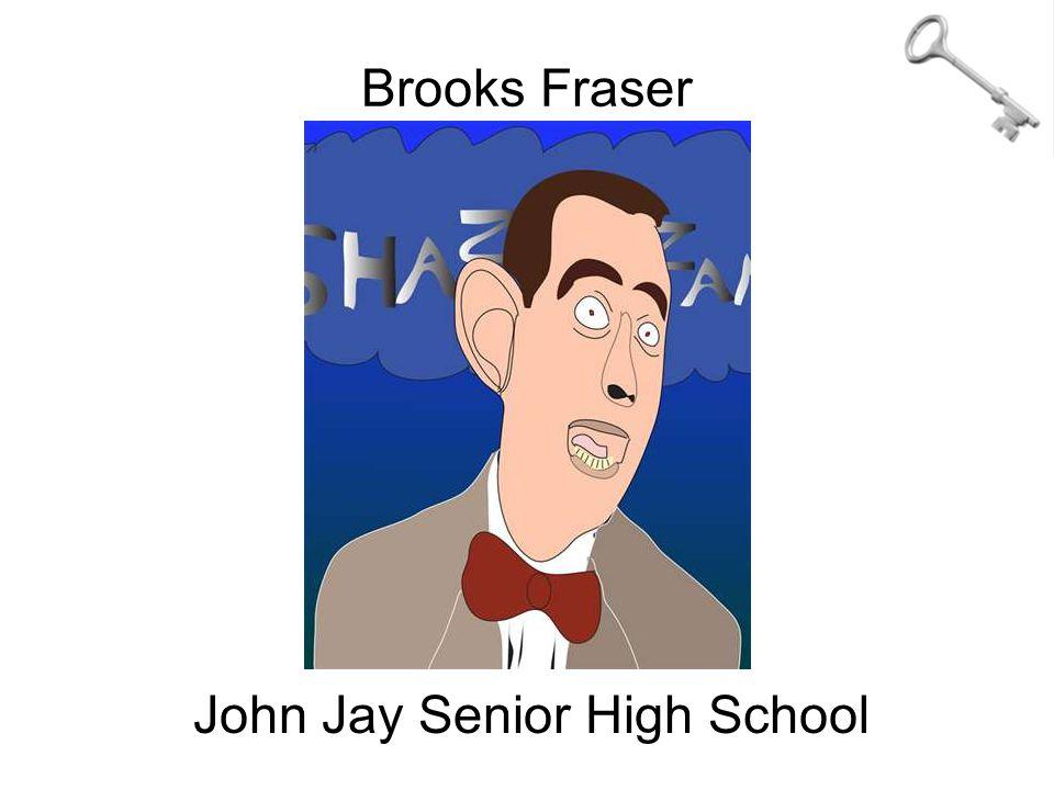 Brooks Fraser John Jay Senior High School