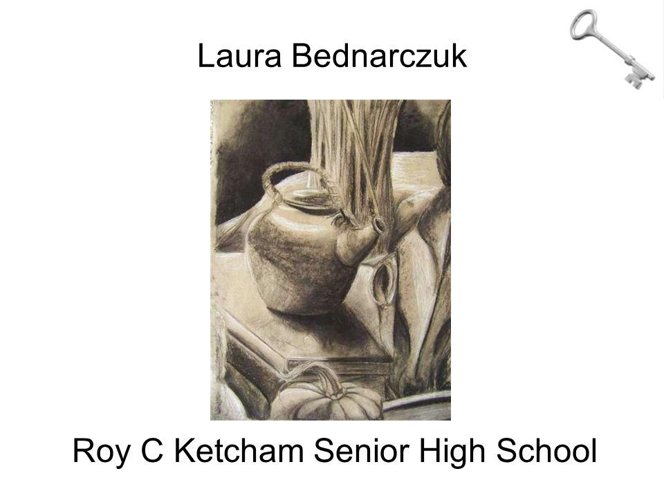 Laura Bednarczuk Roy C Ketcham Senior High School