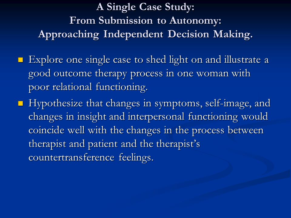 A Single Case Study: From Submission to Autonomy: Approaching Independent Decision Making.