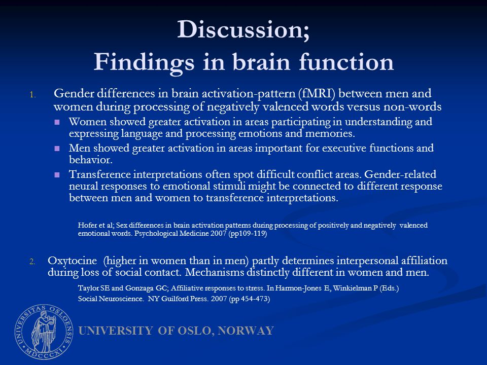 Discussion; Findings in brain function 1. 1.