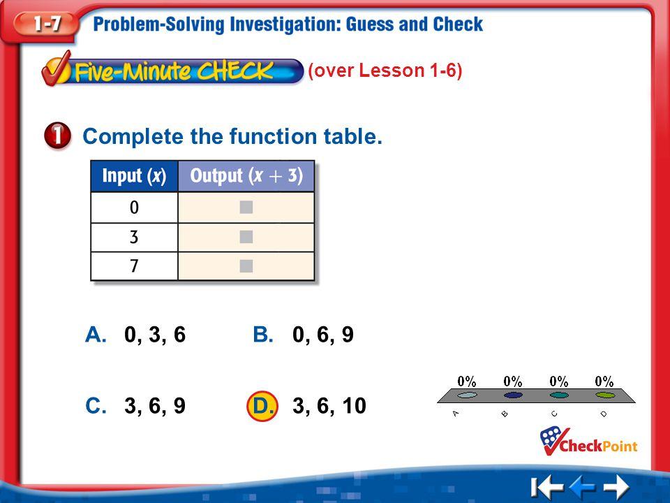 1.A 2.B 3.C 4.D Five Minute Check 1 A.0, 3, 6B. 0, 6, 9 C.3, 6, 9 D.