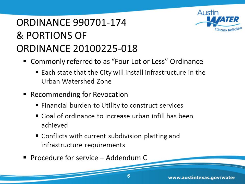 """6 ORDINANCE 990701-174 & PORTIONS OF ORDINANCE 20100225-018  Commonly referred to as """"Four Lot or Less"""" Ordinance  Each state that the City will ins"""