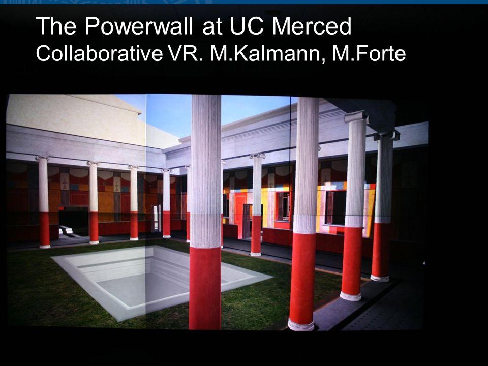 CITRIS 2010 37 The Powerwall at UC Merced Collaborative VR. M.Kalmann, M.Forte