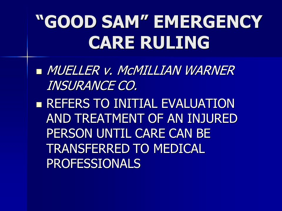 """""""GOOD SAM"""" EMERGENCY CARE RULING MUELLER v. McMILLIAN WARNER INSURANCE CO. MUELLER v. McMILLIAN WARNER INSURANCE CO. REFERS TO INITIAL EVALUATION AND"""