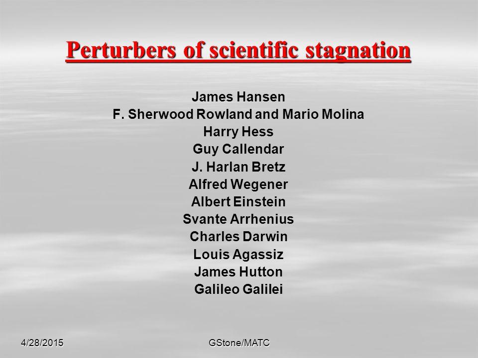 4/28/2015GStone/MATC Perturbers of scientific stagnation James Hansen F.