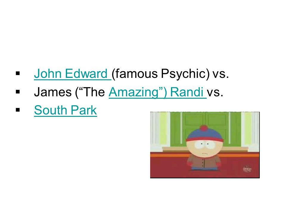  John Edward (famous Psychic) vs.
