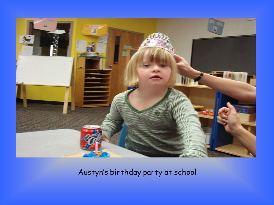 Austyn's birthday party at school