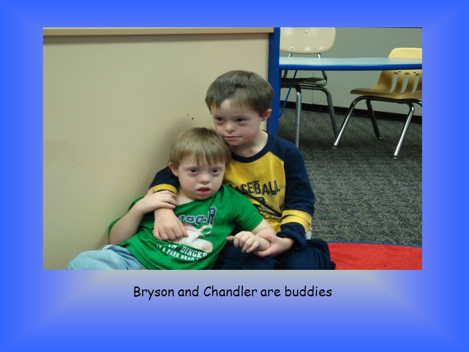 Bryson and Chandler are buddies