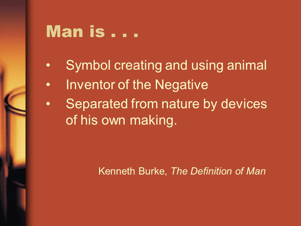 Man is...