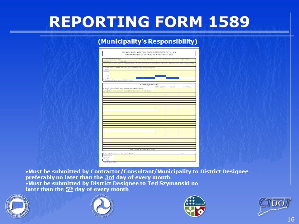 16 REPORTING FORM 1589 Must be submitted by Contractor/Consultant/Municipality to District Designee preferably no later than the 3rd day of every mont