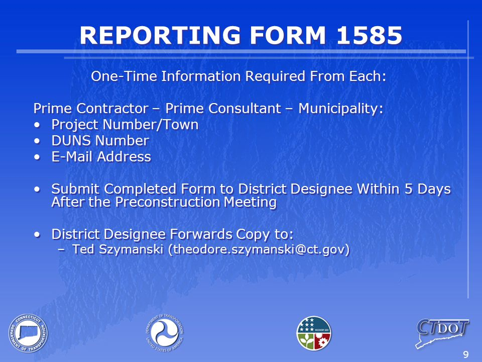 9 REPORTING FORM 1585 One-Time Information Required From Each: Prime Contractor – Prime Consultant – Municipality: Project Number/Town DUNS Number E-M