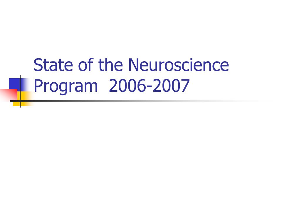 State of the Neuroscience Program 2006-2007