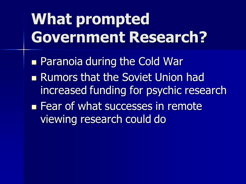 Components of Project Stargate Examine the world competition and assess other psychic warfare projects Examine the world competition and assess other psychic warfare projects Provide remote viewers to any government agency that requests them Provide remote viewers to any government agency that requests them Continue research to advance, improve, and perfect remote viewing Continue research to advance, improve, and perfect remote viewing