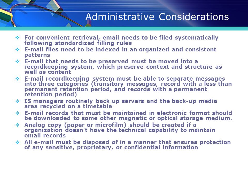 Administrative Considerations  For convenient retrieval, email needs to be filed systematically following standardized filling rules  E-mail files n