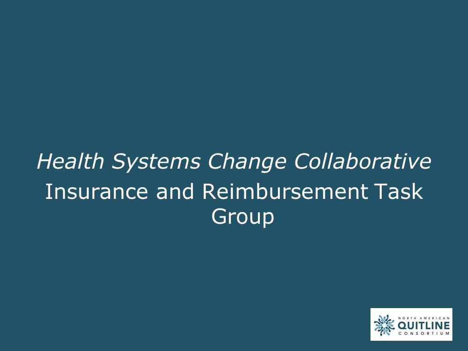 Health Systems Change Collaborative Insurance and Reimbursement Task Group
