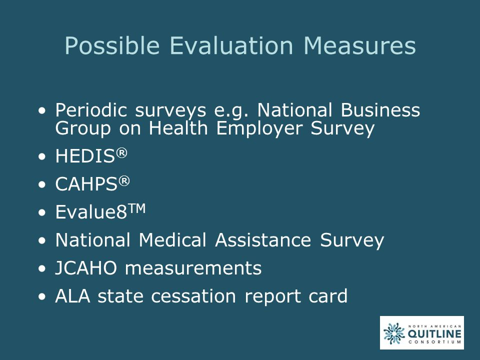 Possible Evaluation Measures Periodic surveys e.g.