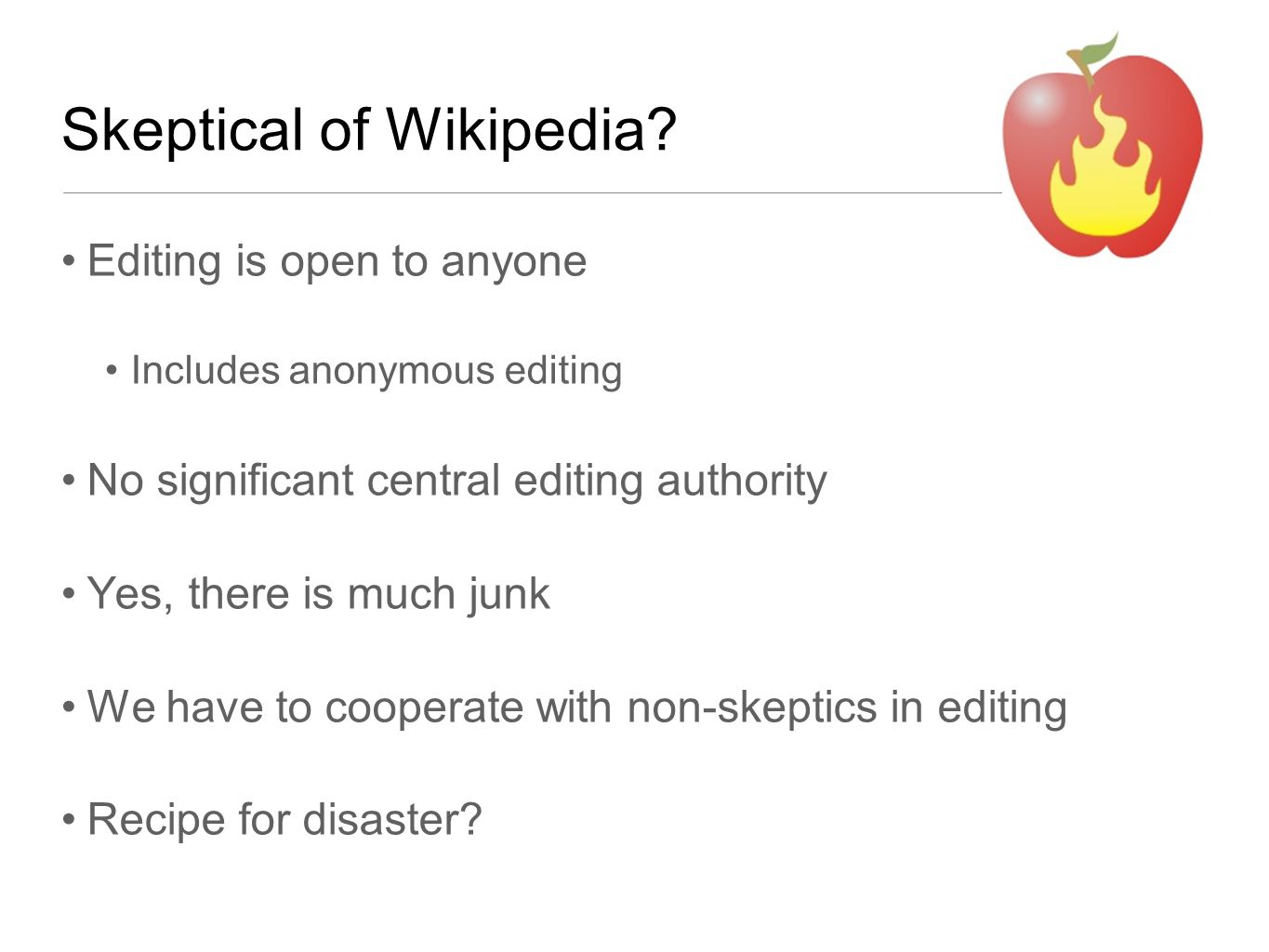 Skeptical of Wikipedia.