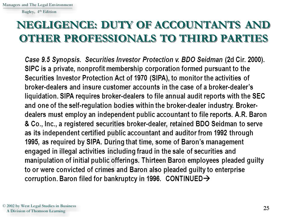 NEGLIGENCE: DUTY OF ACCOUNTANTS AND OTHER PROFESSIONALS TO THIRD PARTIES 25 Case 9.5 Synopsis.