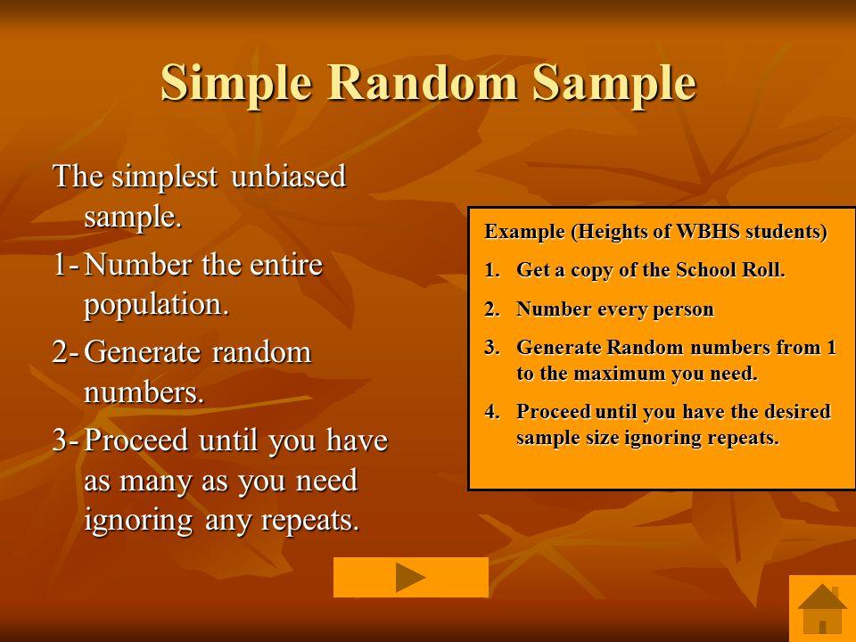 Simple Random Sample The simplest unbiased sample.