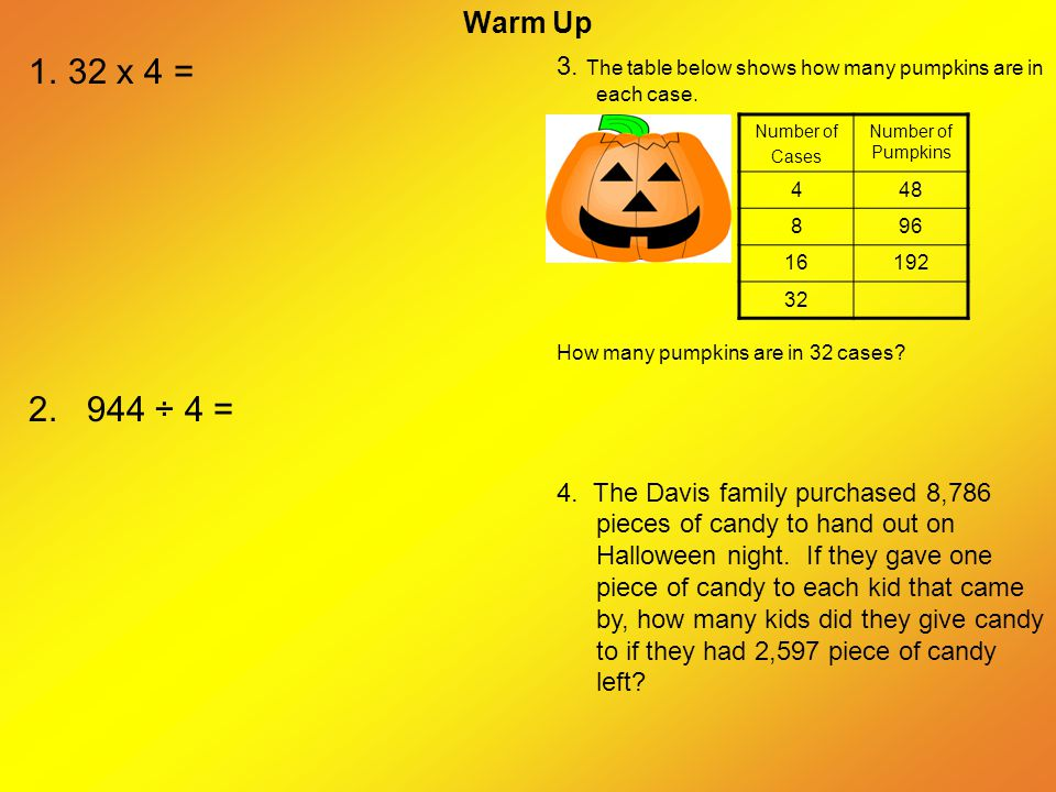 Warm Up 3. The table below shows how many pumpkins are in each case.