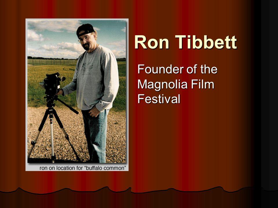 Ron Tibbett Founder of the Magnolia Film Festival