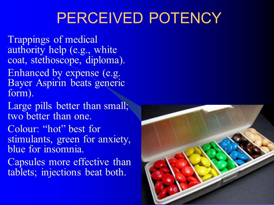 PERCEIVED POTENCY Trappings of medical authority help (e.g., white coat, stethoscope, diploma).