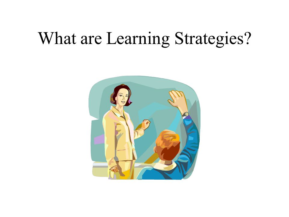 What are Learning Strategies