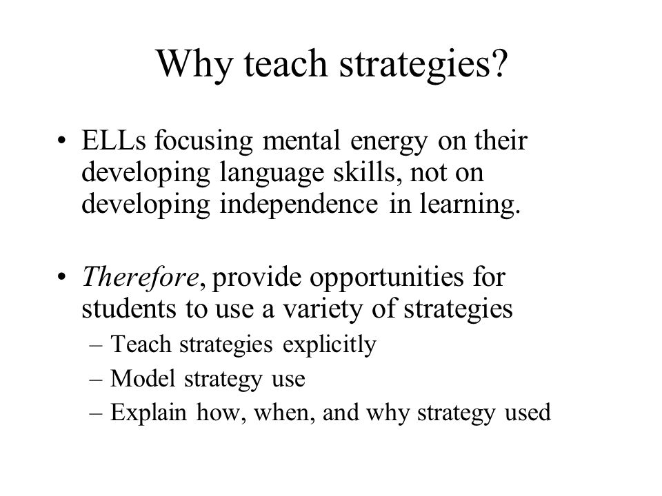 Why teach strategies.