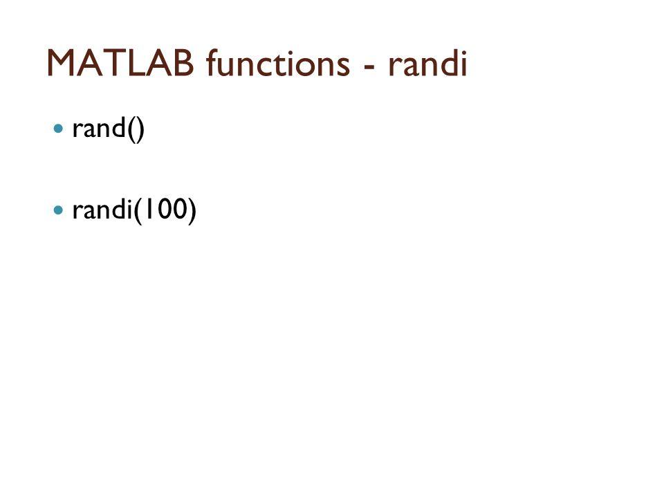 MATLAB functions - randi rand() randi(100)