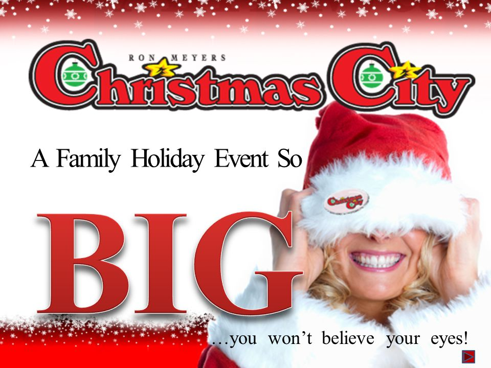 A Family Holiday Event So …you won't believe your eyes!