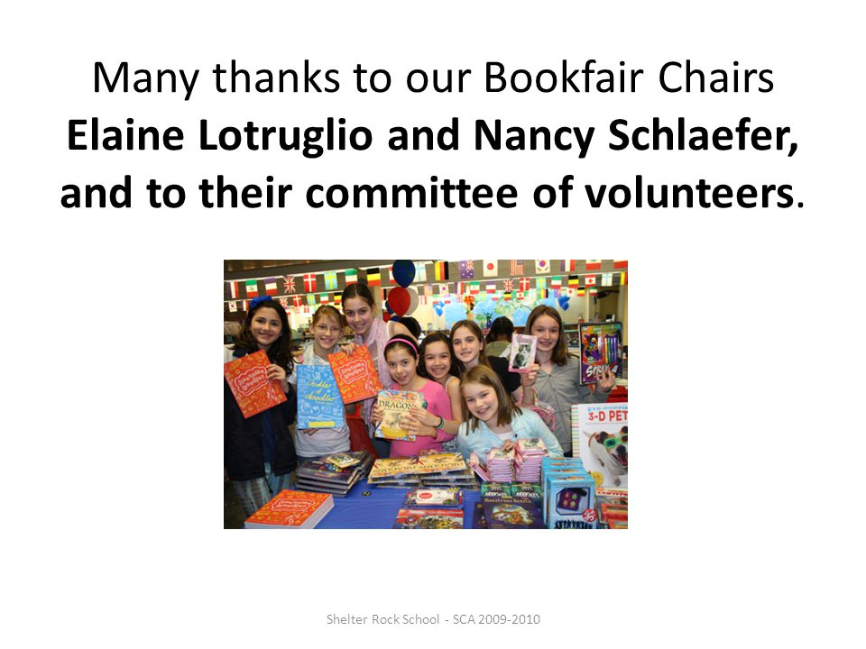 Many thanks to our Bookfair Chairs Elaine Lotruglio and Nancy Schlaefer, and to their committee of volunteers.