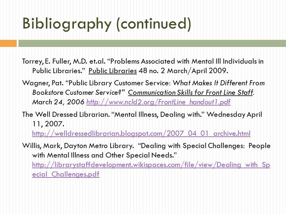 Bibliography (continued) Torrey, E. Fuller, M.D. et.al.