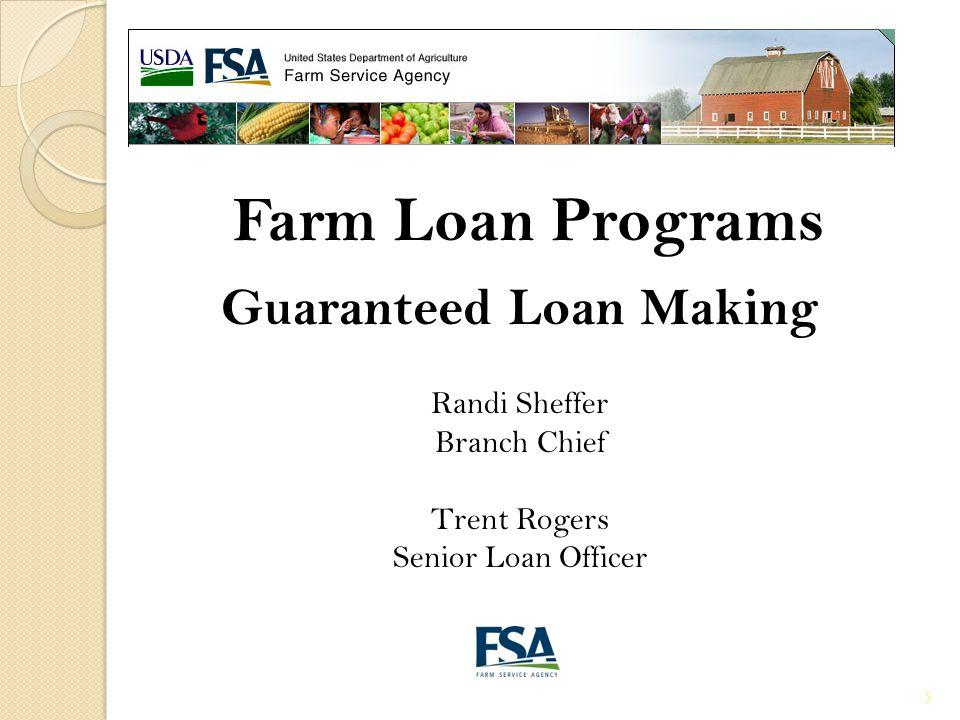 6 Farm Loan Programs Guaranteed Loan Servicing Jeff King Branch Chief Theresa Null Senior Loan Officer