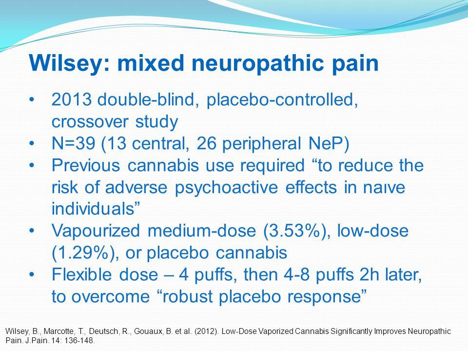 35 Wilsey: mixed neuropathic pain Wilsey, B., Marcotte, T., Deutsch, R., Gouaux, B.
