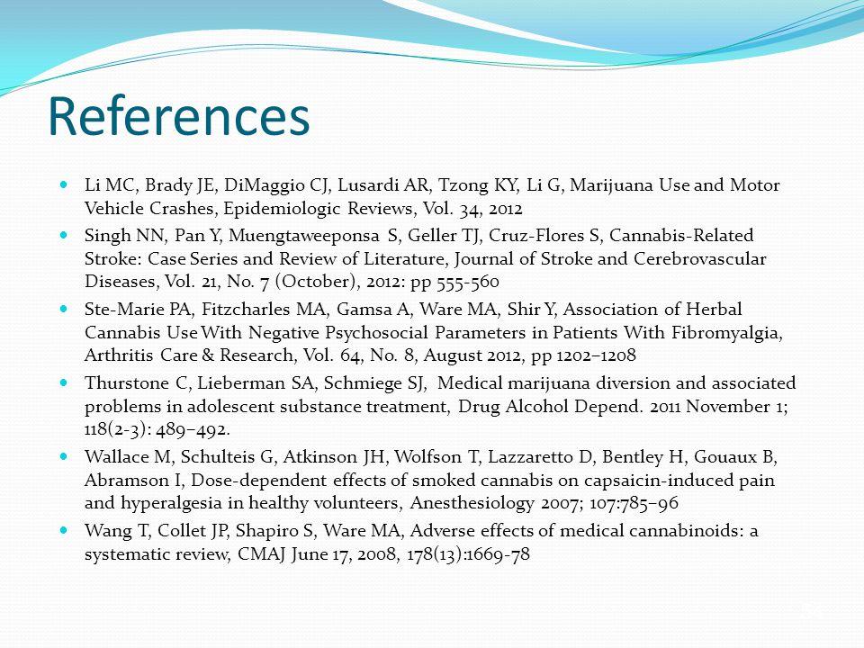 54 References Li MC, Brady JE, DiMaggio CJ, Lusardi AR, Tzong KY, Li G, Marijuana Use and Motor Vehicle Crashes, Epidemiologic Reviews, Vol.