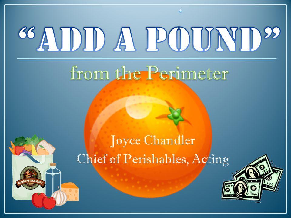 Joyce Chandler Chief of Perishables, Acting