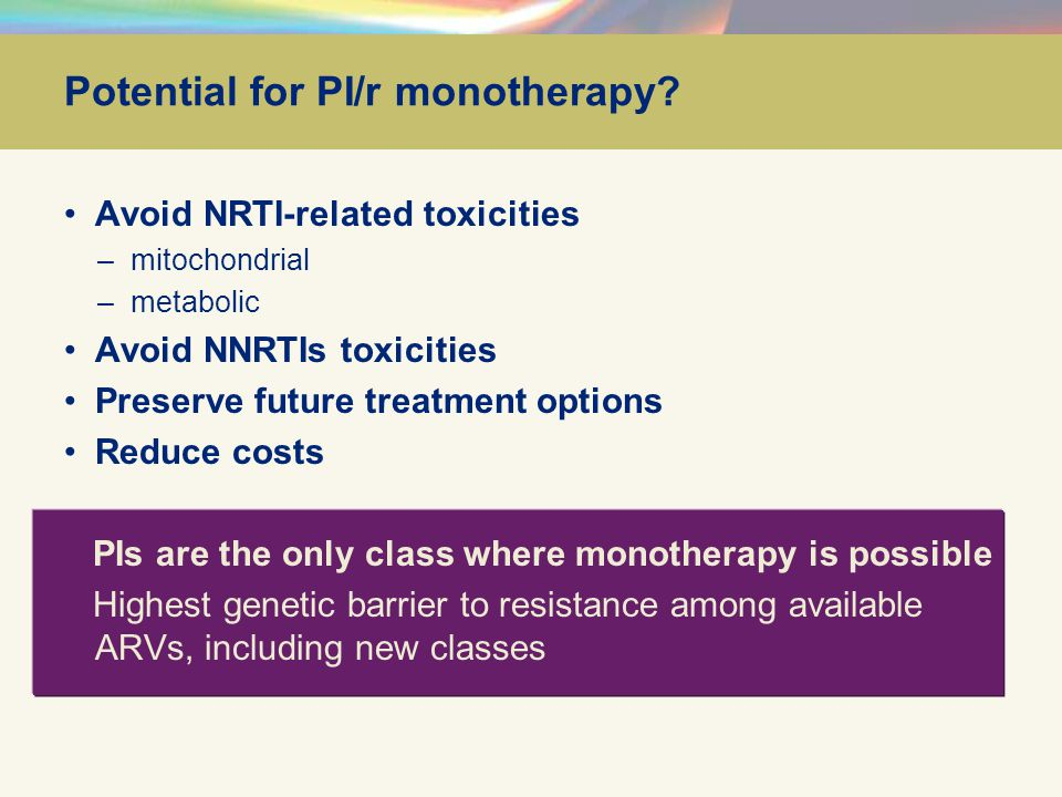 Potential for PI/r monotherapy.
