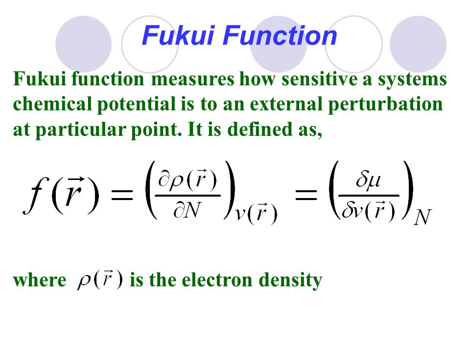 Fukui Function Fukui function measures how sensitive a systems chemical potential is to an external perturbation at particular point. It is defined as