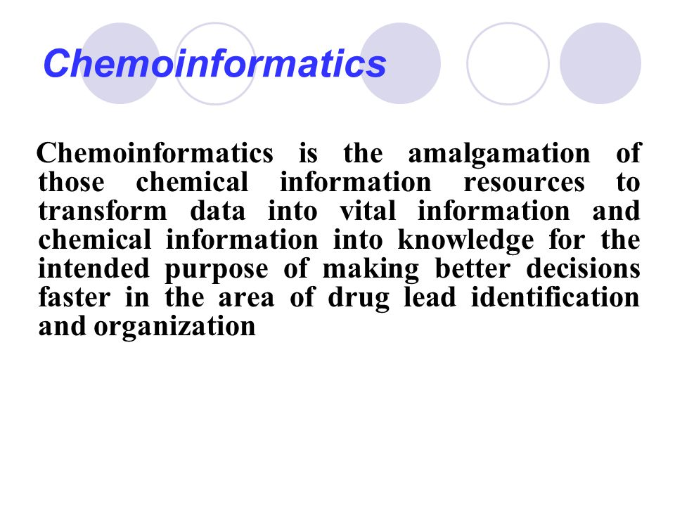 Chemoinformatics is the amalgamation of those chemical information resources to transform data into vital information and chemical information into kn