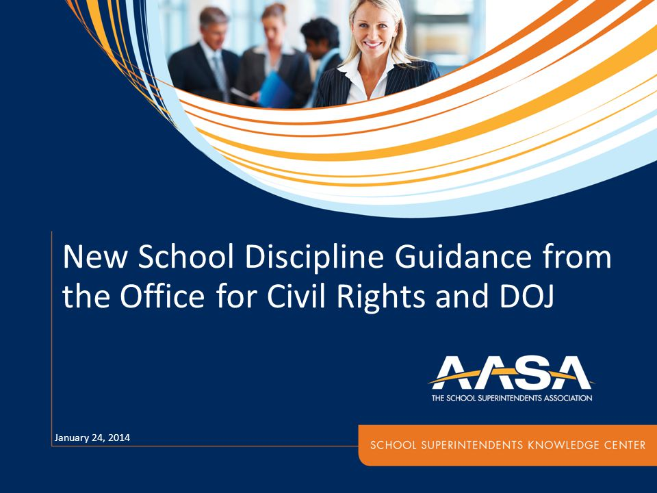 New School Discipline Guidance from the Office for Civil Rights and DOJ January 24, 2014