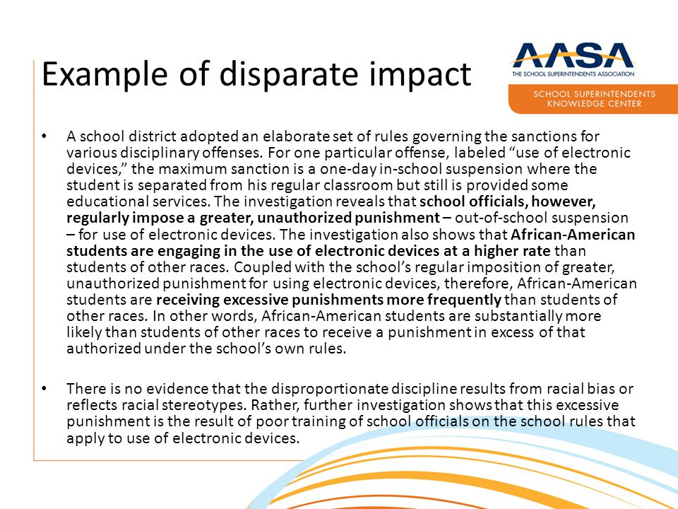 Example of disparate impact A school district adopted an elaborate set of rules governing the sanctions for various disciplinary offenses.